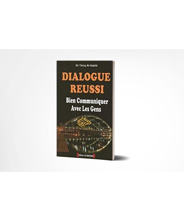 Dialogue réussi - Bien communiquer avec les gens - Editions Al Madina