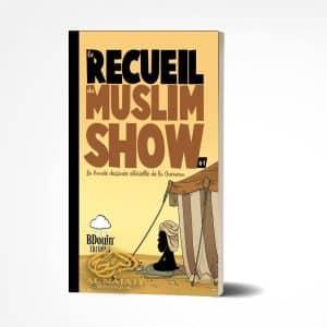 Le recueil du MUSLIM SHOW - Tôme 1 - Bdouin